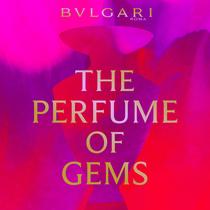醇芳典籍《宝石香氛The Perfume of Gems》开启独特宝格丽香氛视角-最热新品